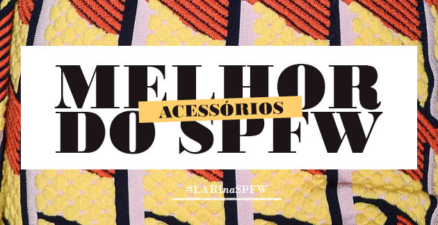 LD_SPFW_SS_16_ACESSÓRIOS_1