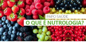 Papo saúde: o que é nutrologia?