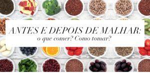 Papo saúde: antes e depois de malhar: o que comer? Como tomar?