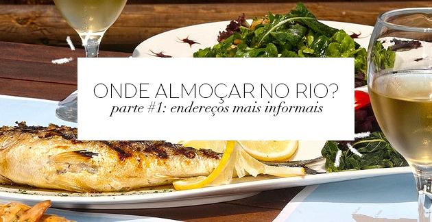 Onde almoçar no Rio? Lugares informais e despojados no Rio Dicas melhores endereços blog Lari Duarte tudo sobre vida carioca
