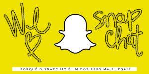 Porquê o Snapchat é o app mais legal do momento