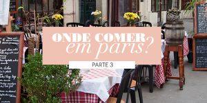 Onde comer em Paris? (Parte #03)
