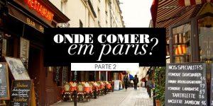 Onde comer em Paris? (Parte #02)
