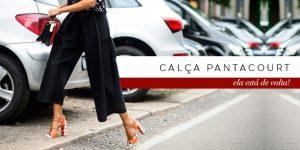 Trend alert: calça pantacourt