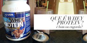 Papo saúde: o que é whey protein ? É bom ou engorda?