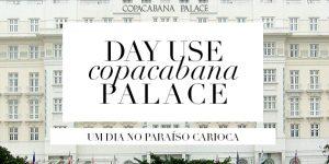 Um dia no hotel Copacabana Palace